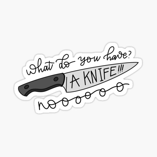 What do you have? A Knife! Illustrated Vine Quote Sticker
