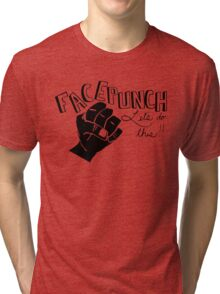 Facepunch: Let's Do This Tri-blend T-Shirt