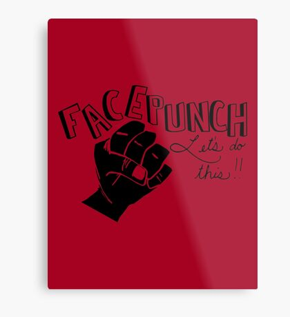 Facepunch: Let's Do This Metal Print