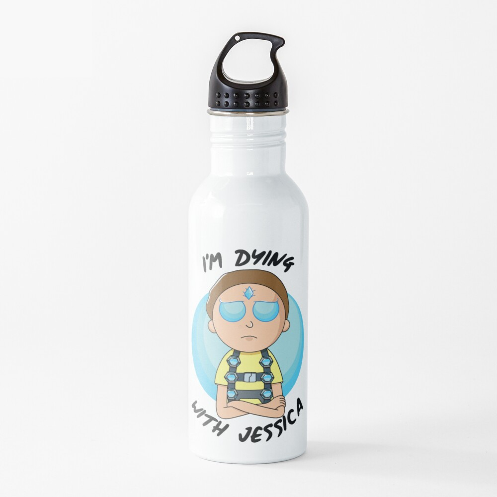 I'm Dying With Jessica (Rick & Morty) Water Bottle