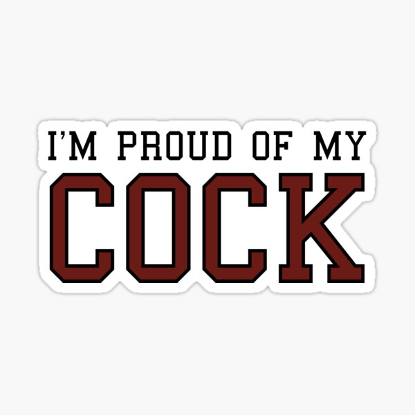 I'm proud of my cock Sticker