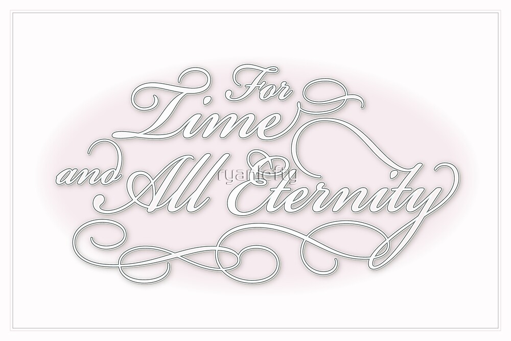 For Time and All Eternity. (Pink) by ryanlefty