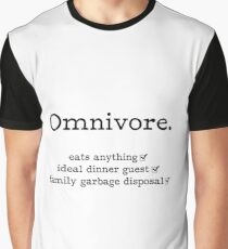 Omnivore - eats anything, ideal dinner guest, family garbage disposal Graphic T-Shirt