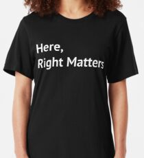 This is America Here Right Matters Slim Fit T-Shirt
