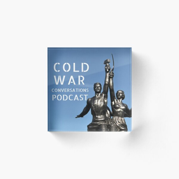 Cold War Conversations Podcast Acrylic Block