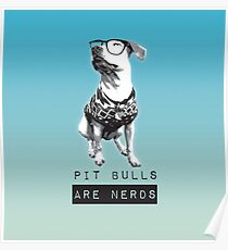 Pit bulls are Nerds Poster