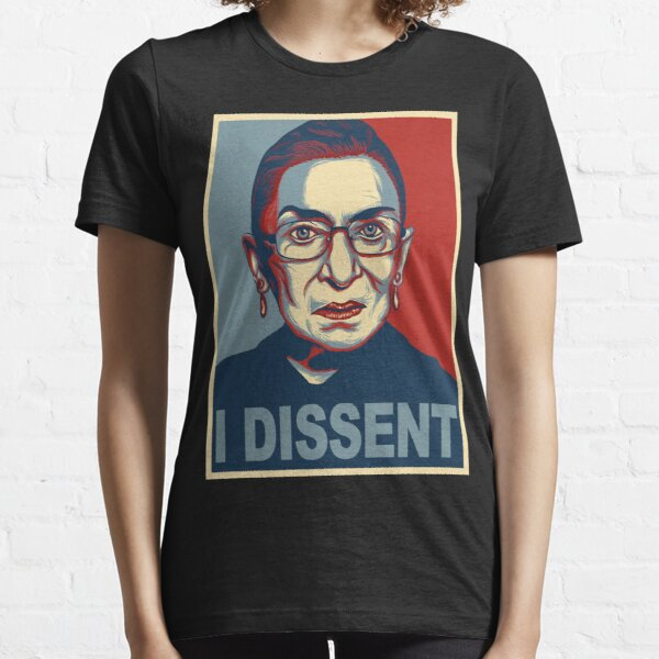 NOTORIOUS RBG ruth bader ginsburg i dissent Essential T-Shirt
