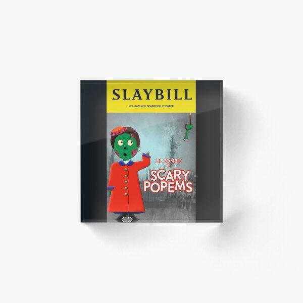 Broadway Zombie Scary Popems Slaybill Acrylic Block