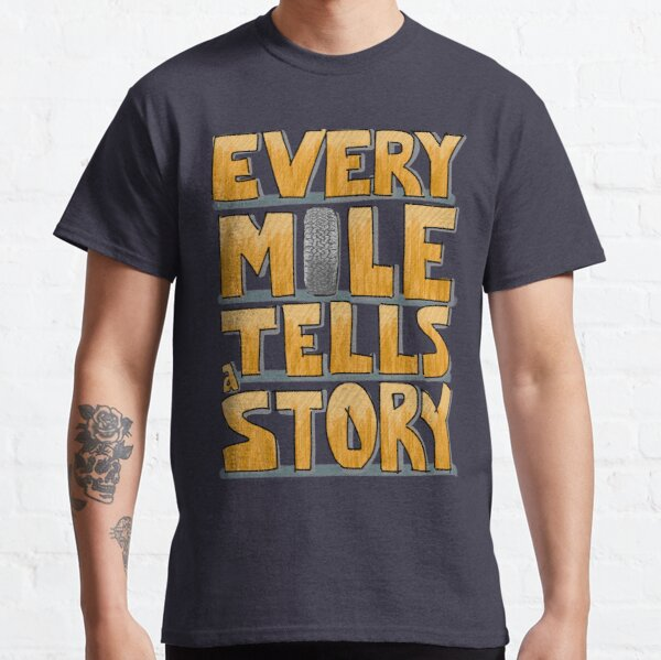 Tire in the Mile Classic T-Shirt