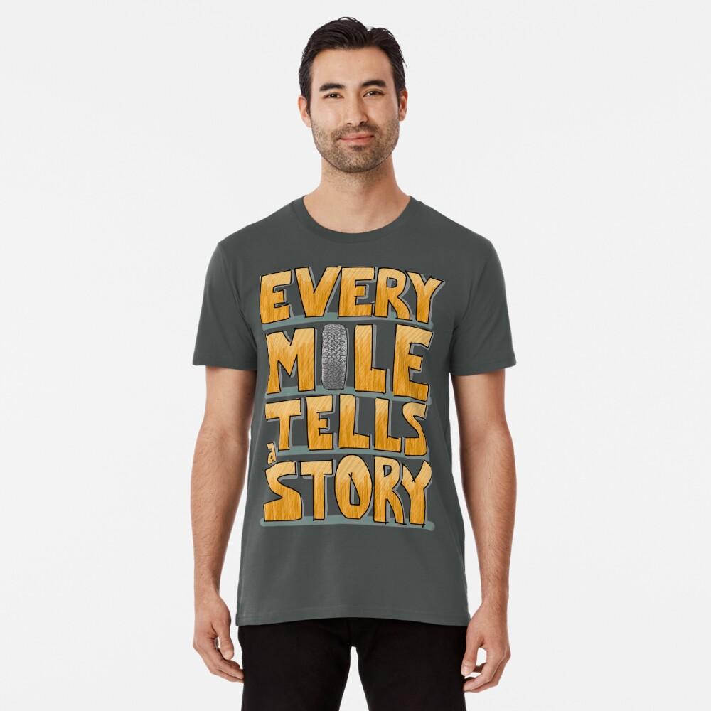 Tire in the Mile Premium T-Shirt