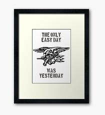 the only easy day was yesterday Framed Print