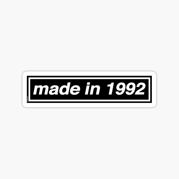 Made in 1992 [THE ORIGINAL AND BEST!] OASIS Band Tribute - MADE IN THE 90s Sticker