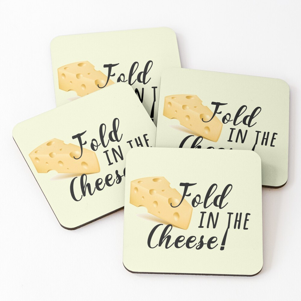 fold in the cheese! Coasters (Set of 4)