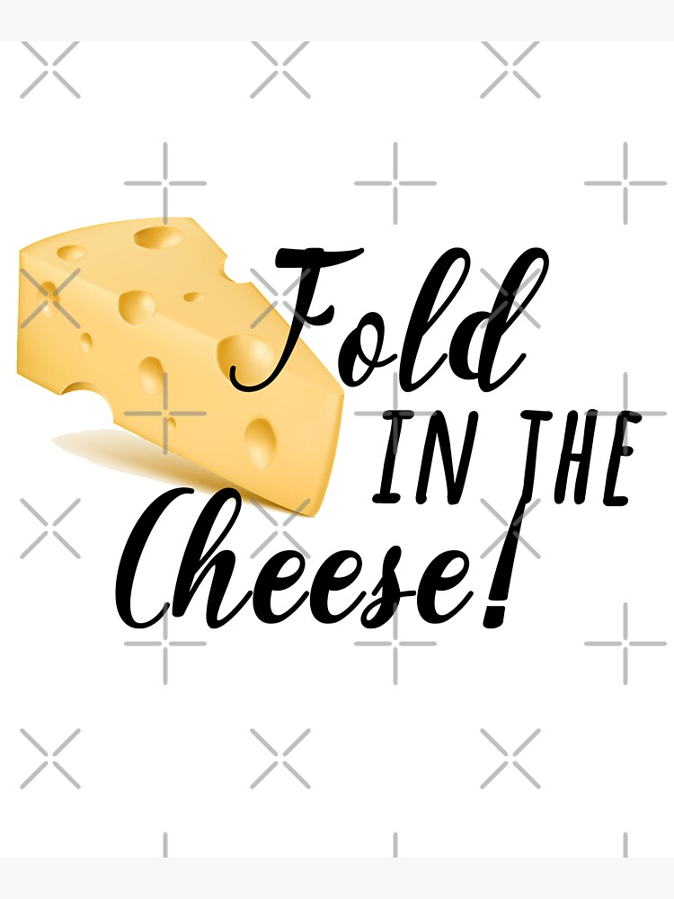 fold in the cheese! by aluap106