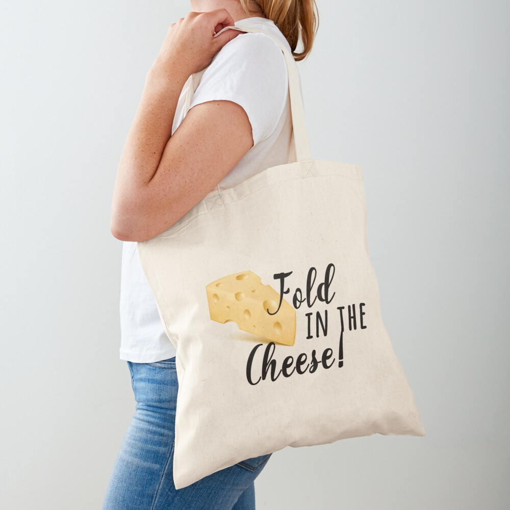 fold in the cheese! Tote Bag