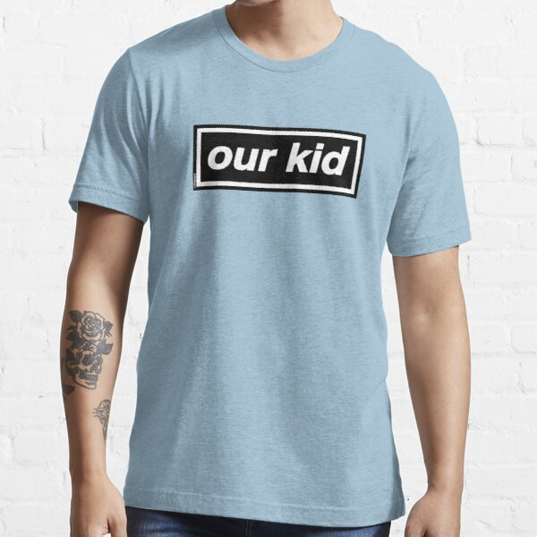 Our Kid - OASIS Band Tribute [Baby Blue] MADE IN THE 90s Essential T-Shirt