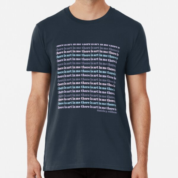 There Is Art In Me 2 Premium T-Shirt