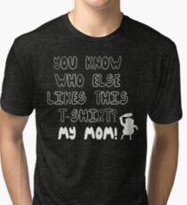 MY MOM! Regular Show Tri-blend T-Shirt