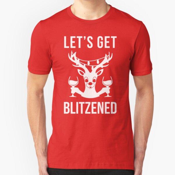 Let's Get Blitzened Slim Fit T-Shirt
