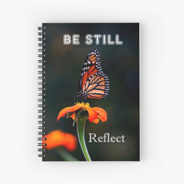 Be Still Reflect - Monarch Butterfly on Mexican Sunflower Spiral Notebook