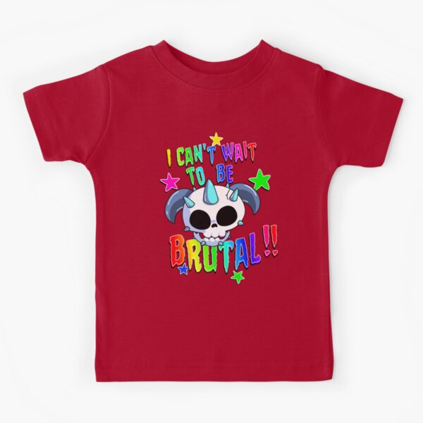I can't Wait to be Brutal !! Kids T-Shirt