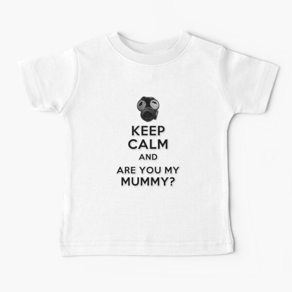 Are You My Mummy? Baby T-Shirt