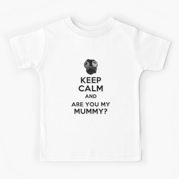 Are You My Mummy? Kids T-Shirt
