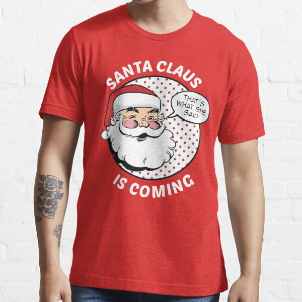 Santa Claus Is Coming Essential T-Shirt