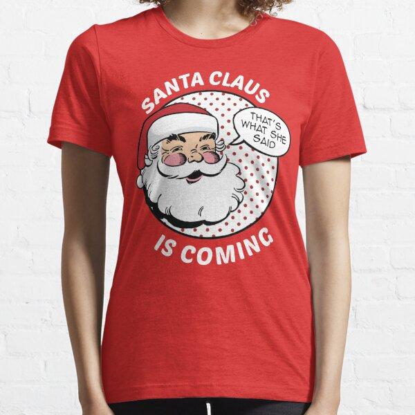 Santa Claus Is Coming Essential T-Shirt