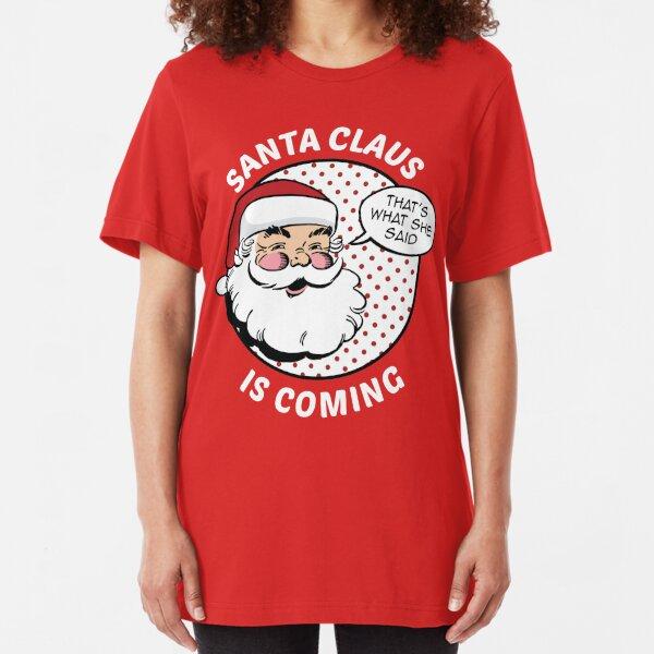 Santa Claus Is Coming Slim Fit T-Shirt
