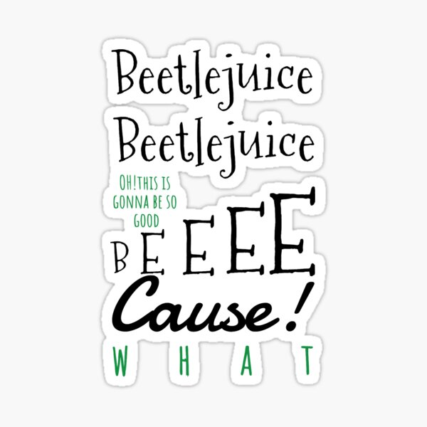 Beeee-cause Sticker