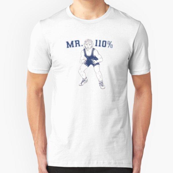 Mr. 110% Wrestling Slim Fit T-Shirt