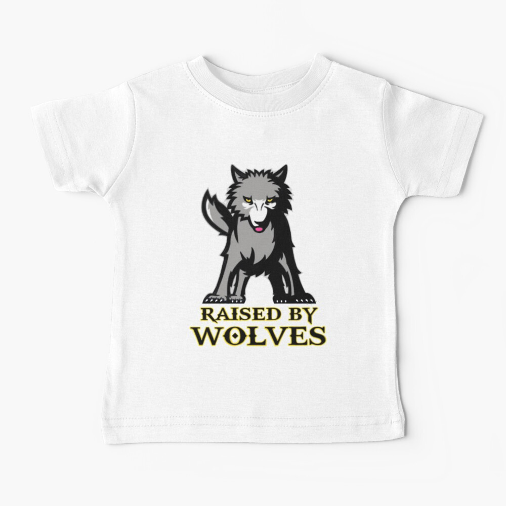Raised By Wolves  Baby T-Shirt