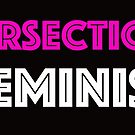Intersectional Feminist by OliviaBaldacci