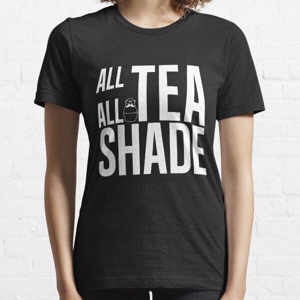 All Tea all Shade Black Essential T-Shirt