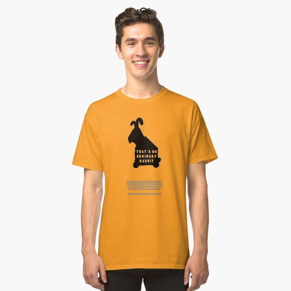 THAT'S NO ORDINARY RABBIT Classic T-Shirt