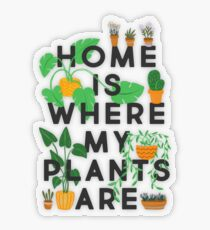 Home Is Where My Plants Are Transparent Sticker