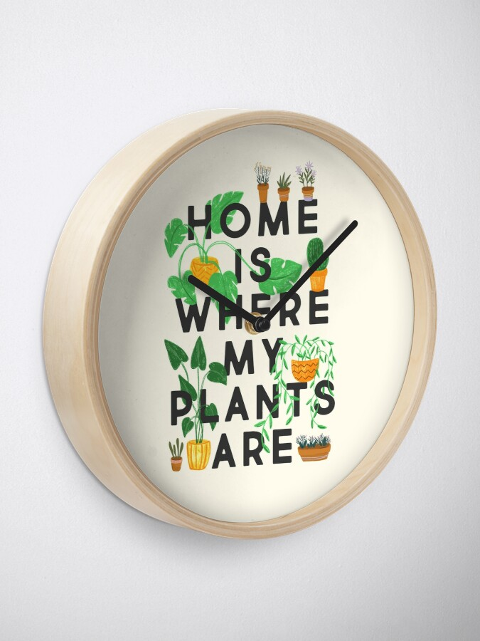 Alternate view of Home Is Where My Plants Are Clock