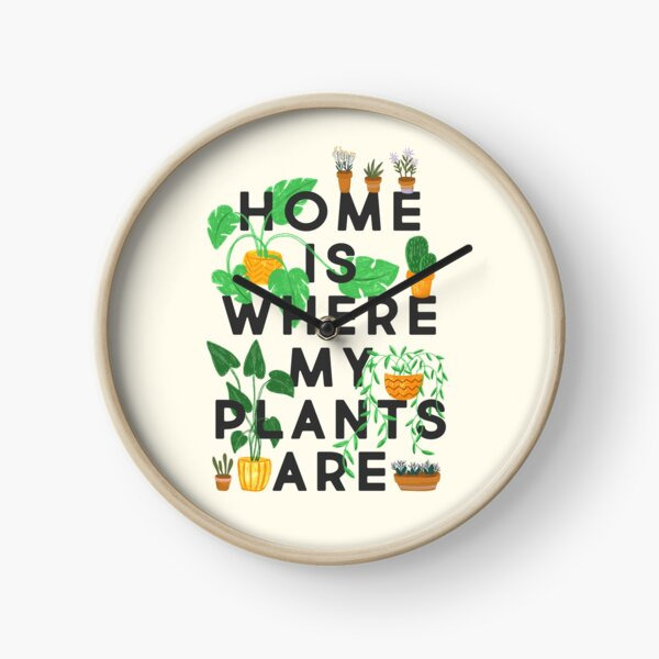 Home Is Where My Plants Are Clock