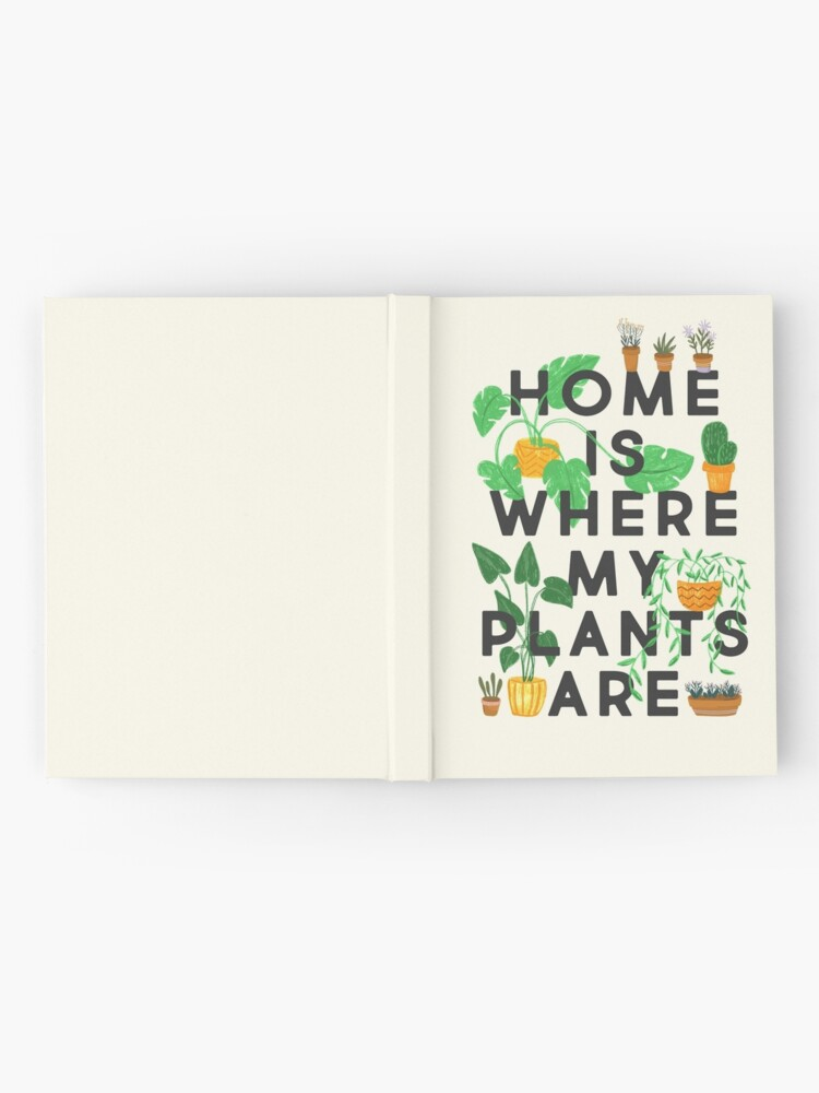 Alternate view of Home Is Where My Plants Are Hardcover Journal