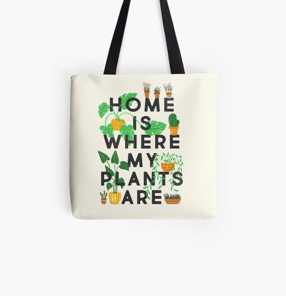 Home Is Where My Plants Are All Over Print Tote Bag
