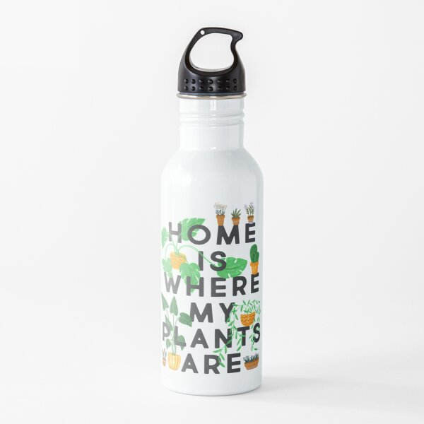 Home Is Where My Plants Are Water Bottle