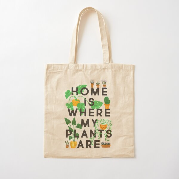 Home Is Where My Plants Are Cotton Tote Bag