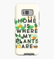 Home Is Where My Plants Are Case/Skin for Samsung Galaxy