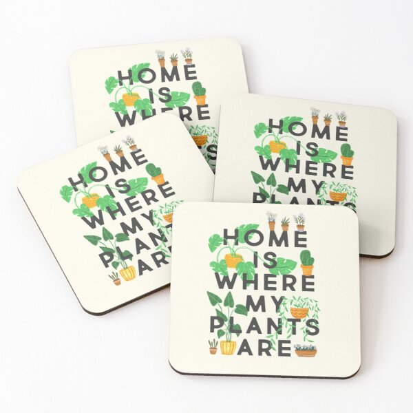 Home Is Where My Plants Are Coasters (Set of 4)