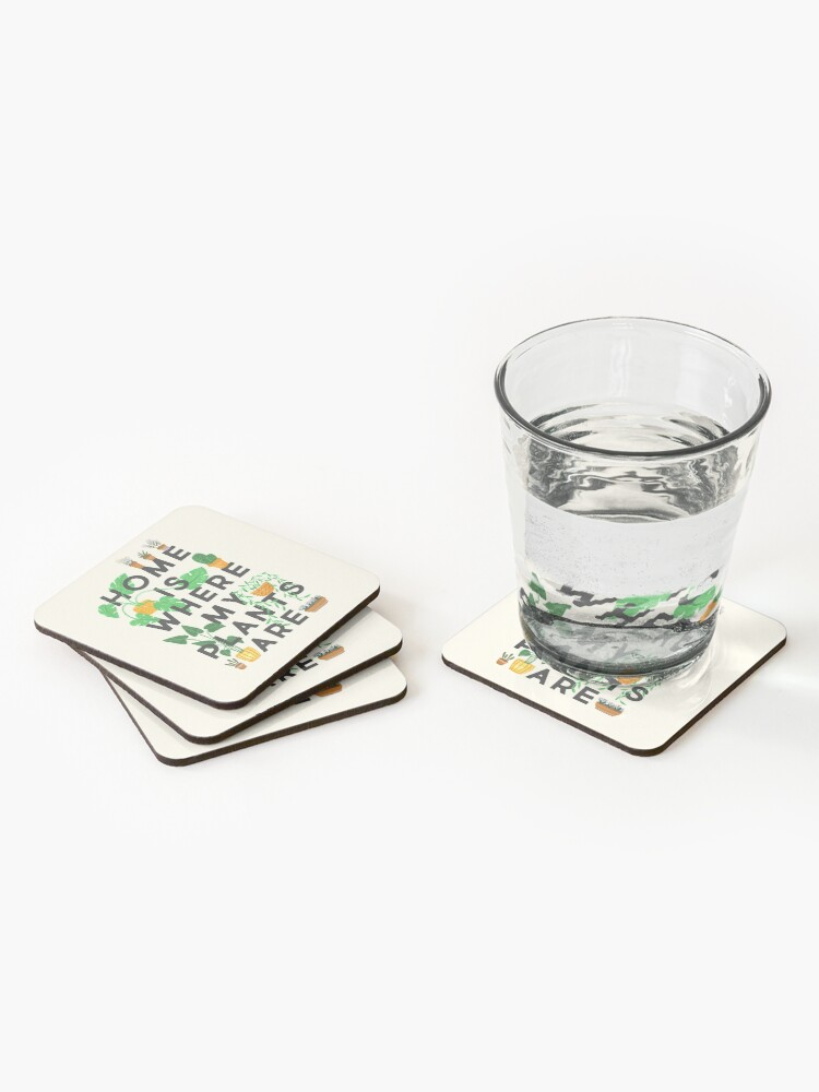 Alternate view of Home Is Where My Plants Are Coasters (Set of 4)