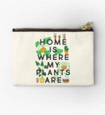 Home Is Where My Plants Are Zipper Pouch