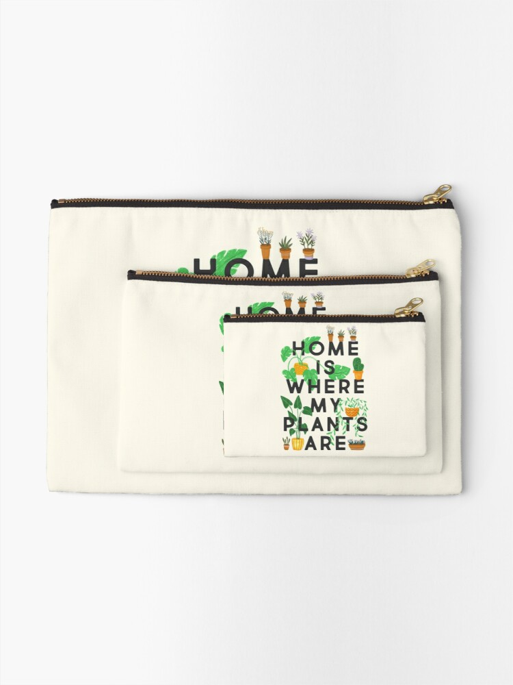 Alternate view of Home Is Where My Plants Are Zipper Pouch