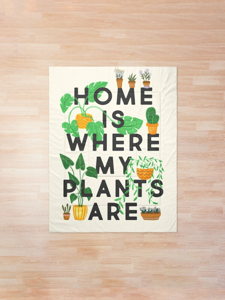 Alternate view of Home Is Where My Plants Are Comforter