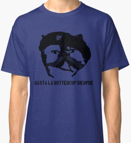 Hasta La Buttercup Siempre Classic T-Shirt